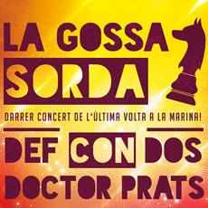 Comprar La Gossa Sorda-Def Con Dos-Doctor Prats-DJ Escala i Corda en el Verger